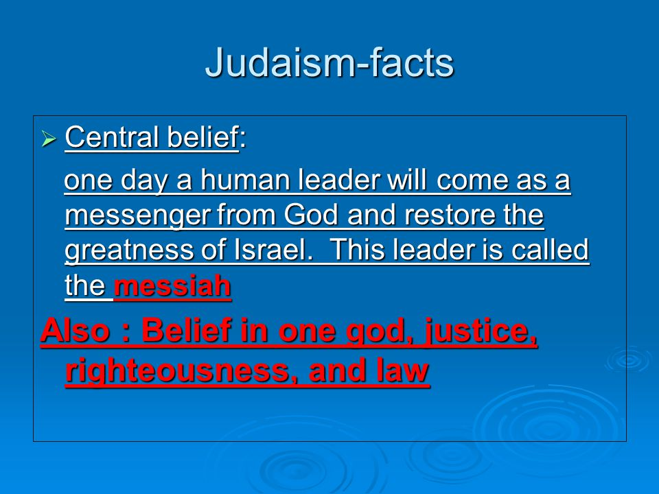 Judaism-facts Central belief: