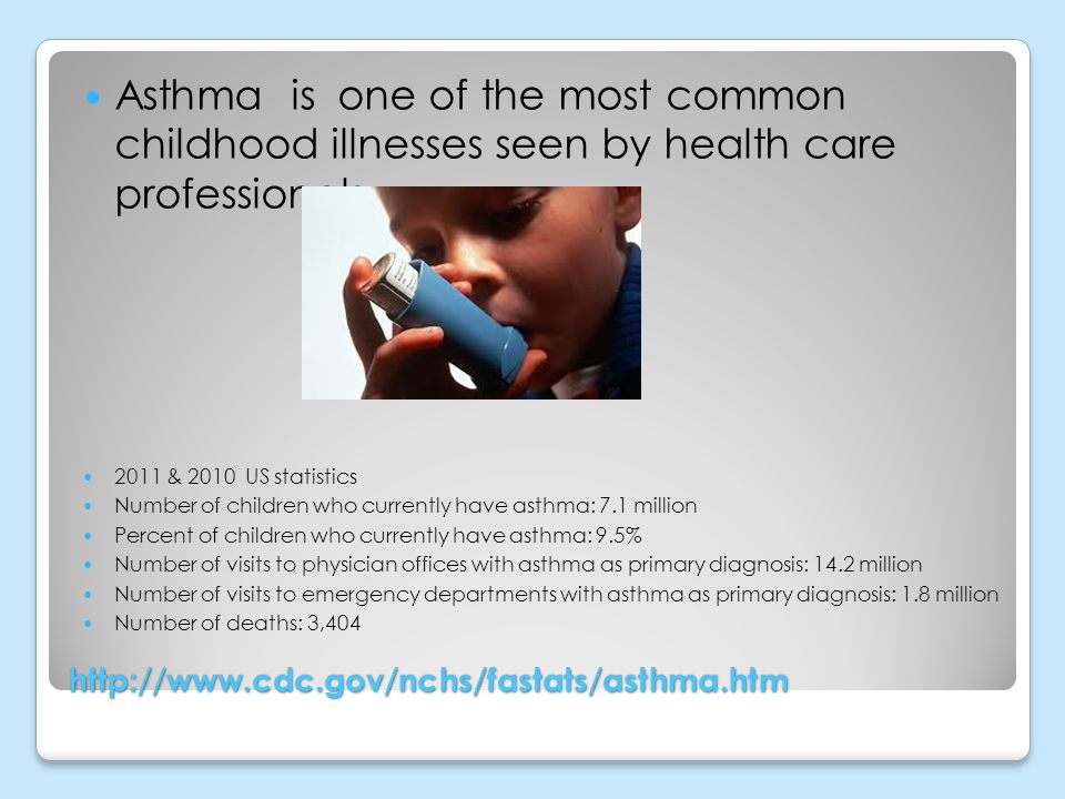 Asthma is one of the most common childhood illnesses seen by health care professionals