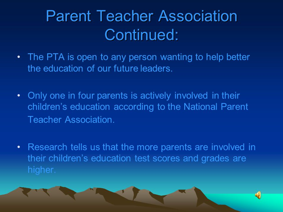Parent Teacher Association Continued: