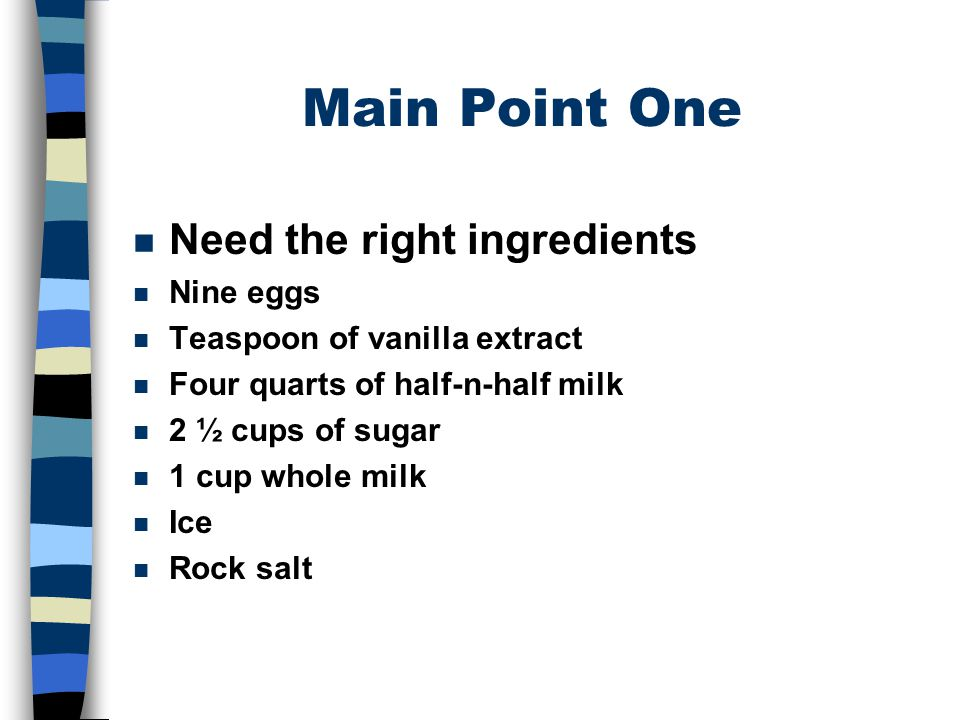 Main Point One Need the right ingredients Nine eggs