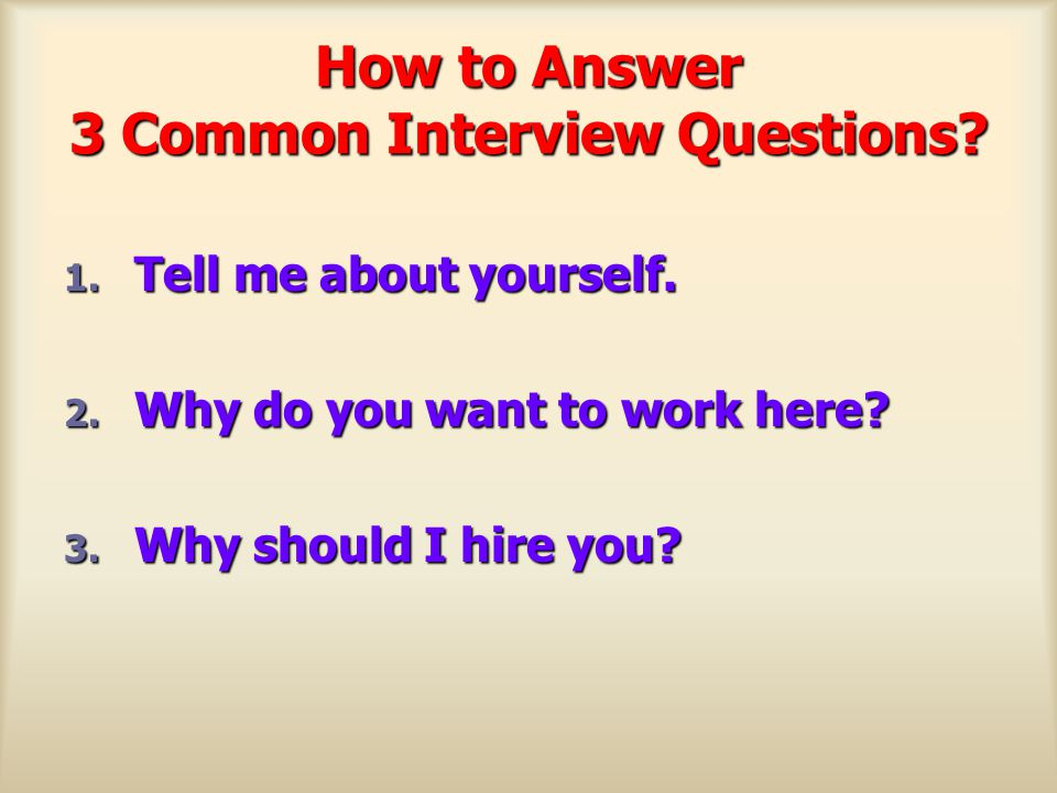 How to Answer 3 Common Interview Questions