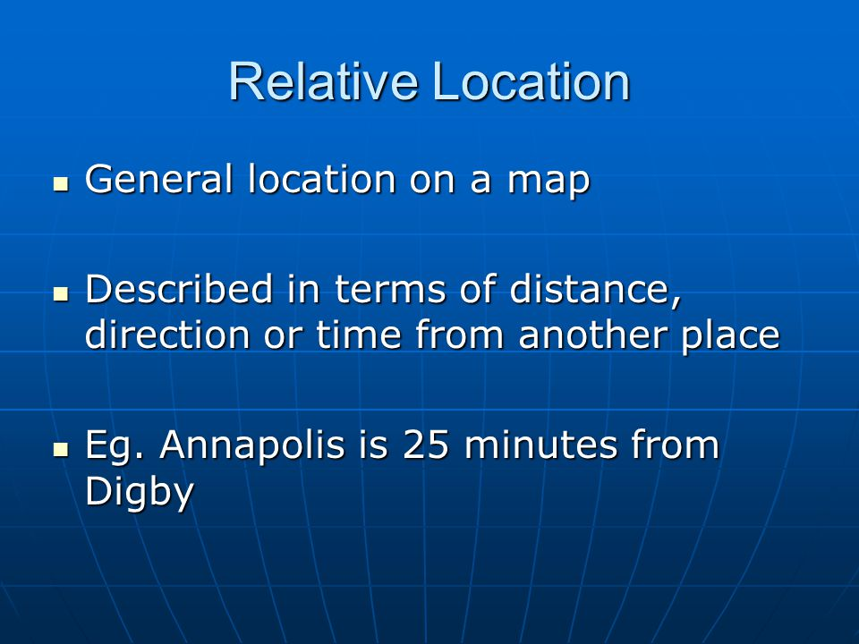 Relative Location General location on a map