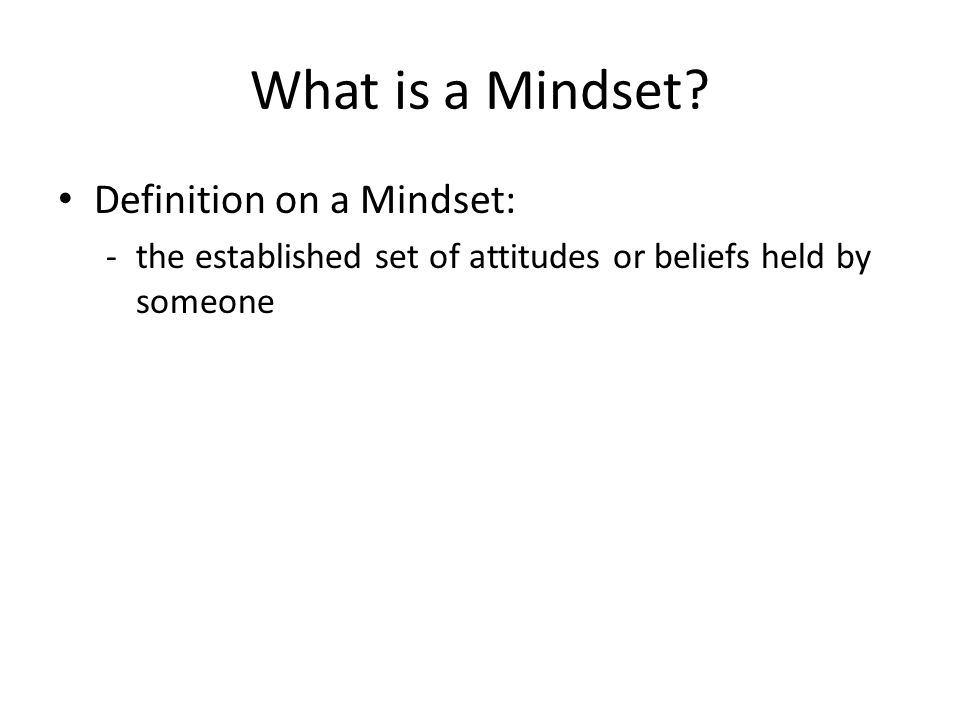 What is a Mindset Definition on a Mindset: