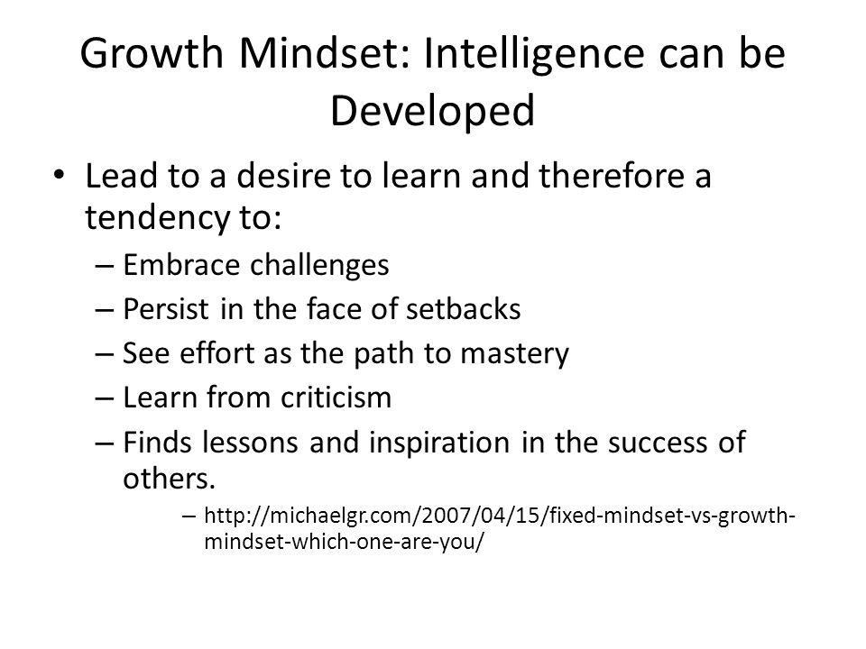 Growth Mindset: Intelligence can be Developed