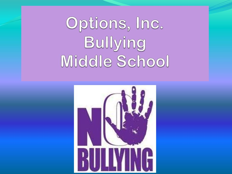 Options, Inc. Bullying Middle School