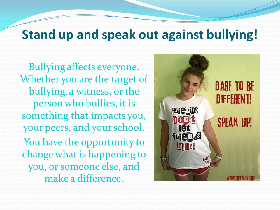 Stand up and speak out against bullying!