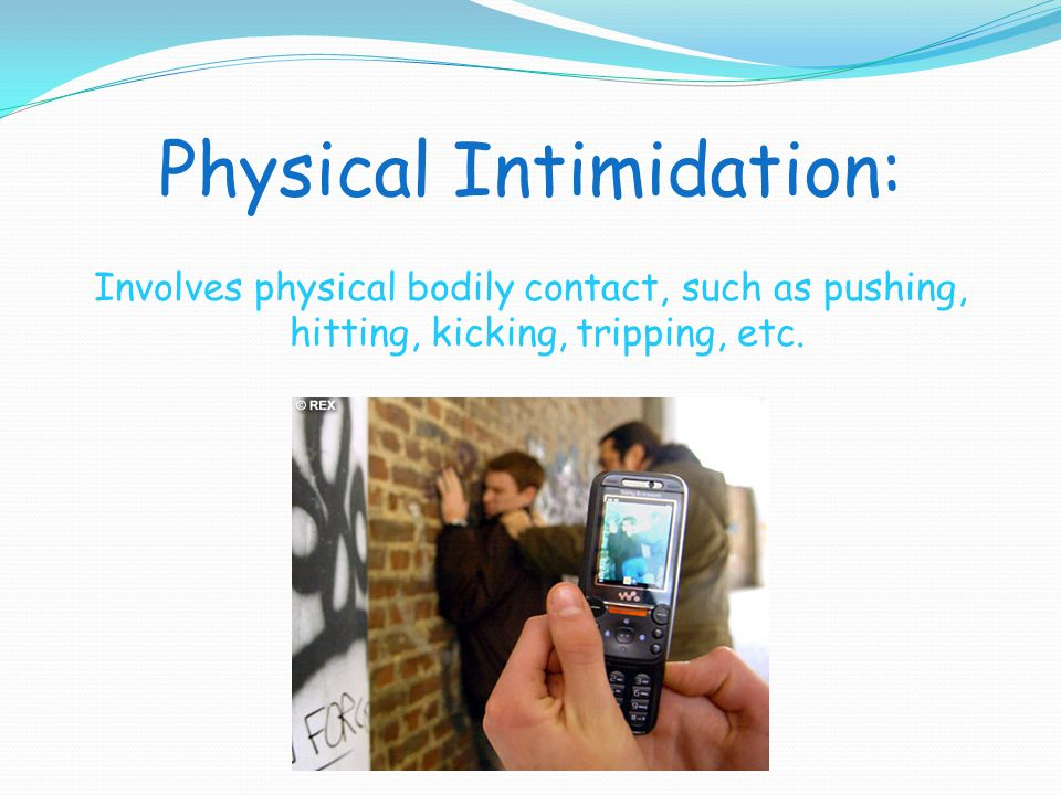 Physical Intimidation: