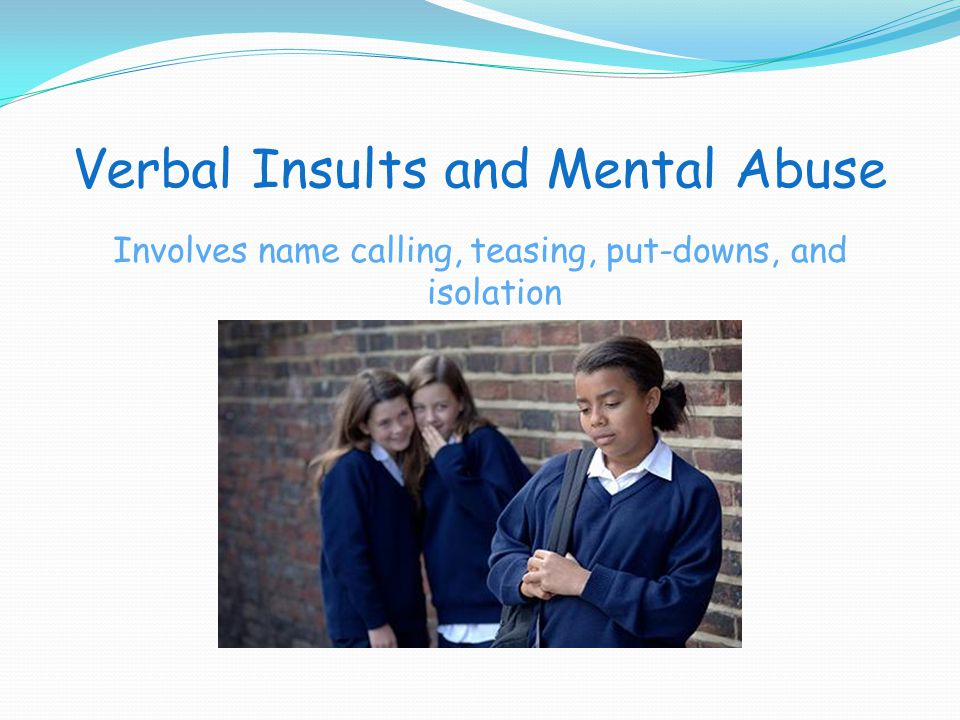 Verbal Insults and Mental Abuse