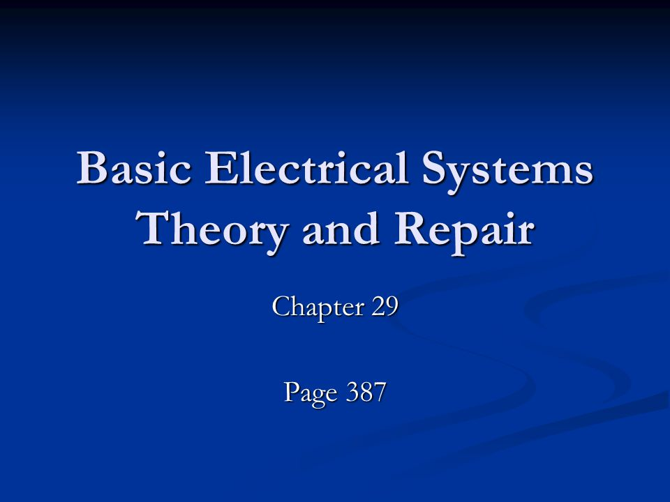 Basic Electrical Systems Theory and Repair