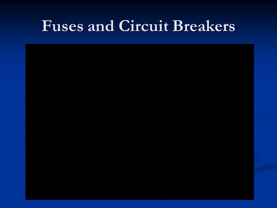 Fuses and Circuit Breakers