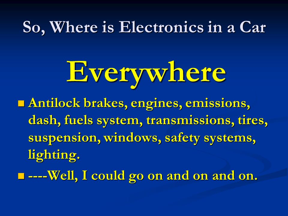 So, Where is Electronics in a Car