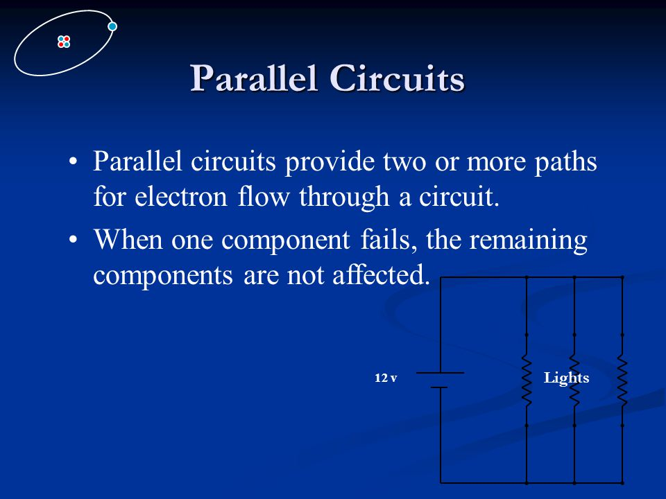 Parallel Circuits Parallel circuits provide two or more paths for electron flow through a circuit.
