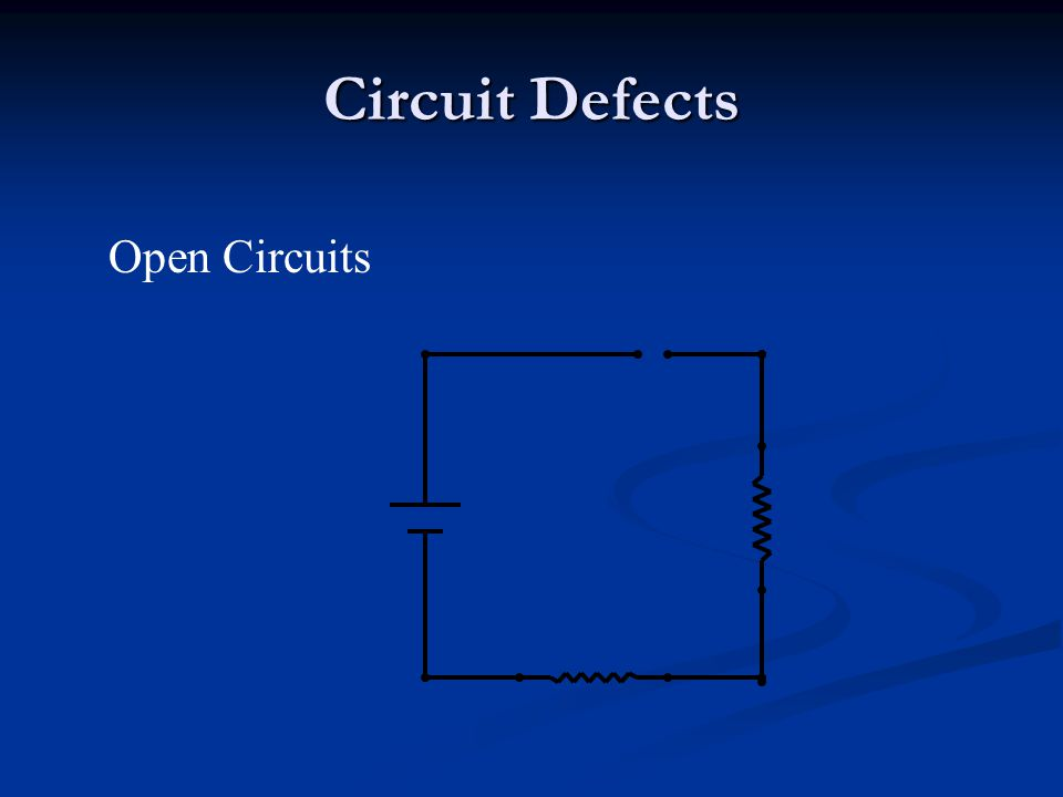 Circuit Defects Open Circuits