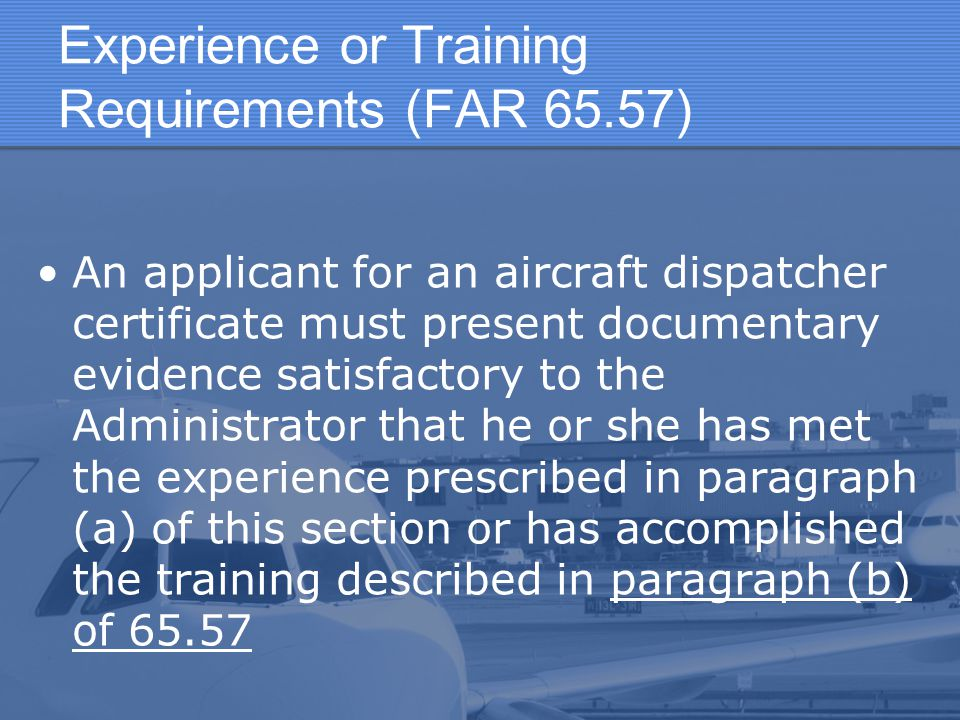 Experience or Training Requirements (FAR 65.57)