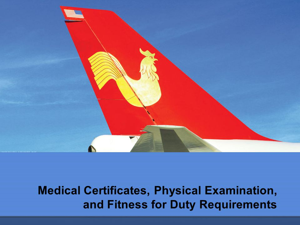 Medical Certificates, Physical Examination, and Fitness for Duty Requirements