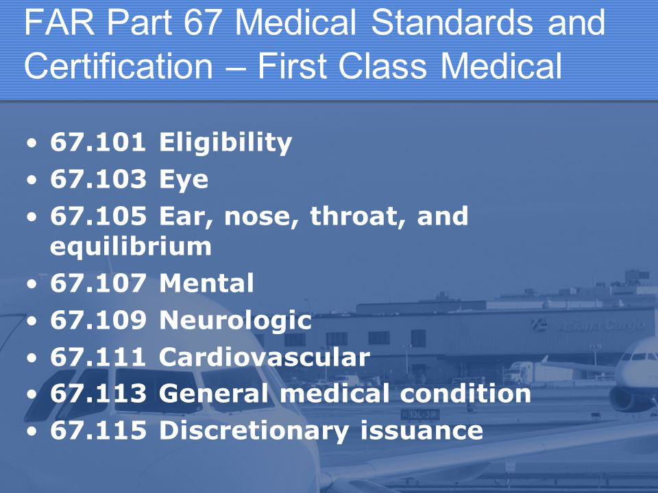 FAR Part 67 Medical Standards and Certification – First Class Medical