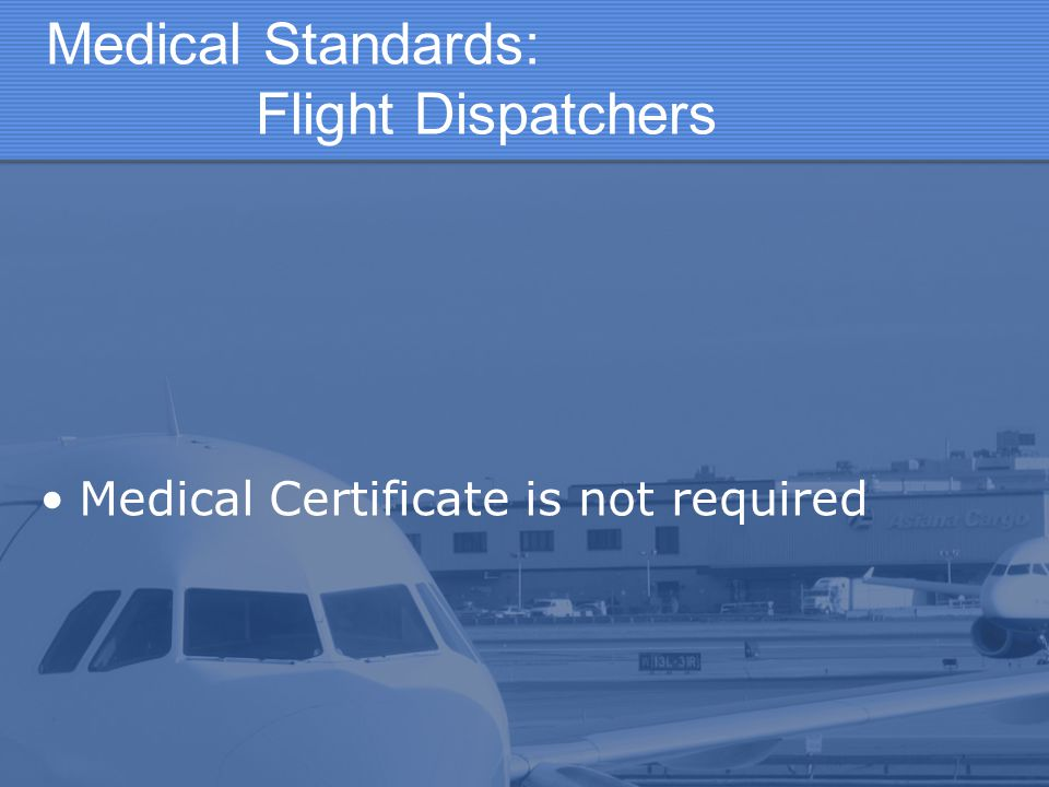 Medical Standards: Flight Dispatchers