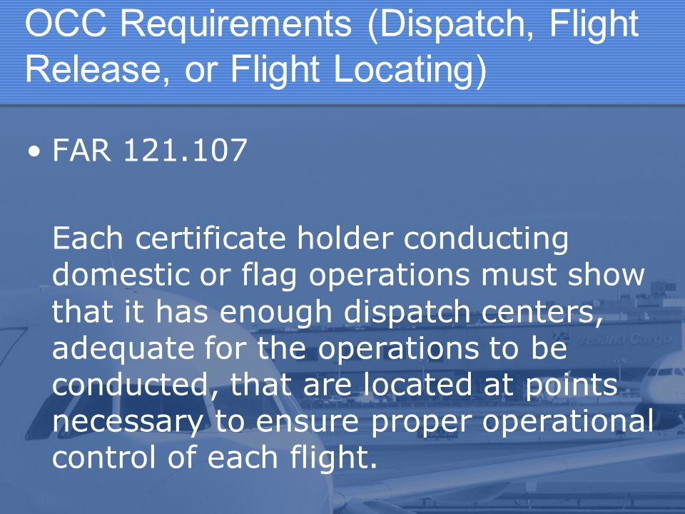 OCC Requirements (Dispatch, Flight Release, or Flight Locating)