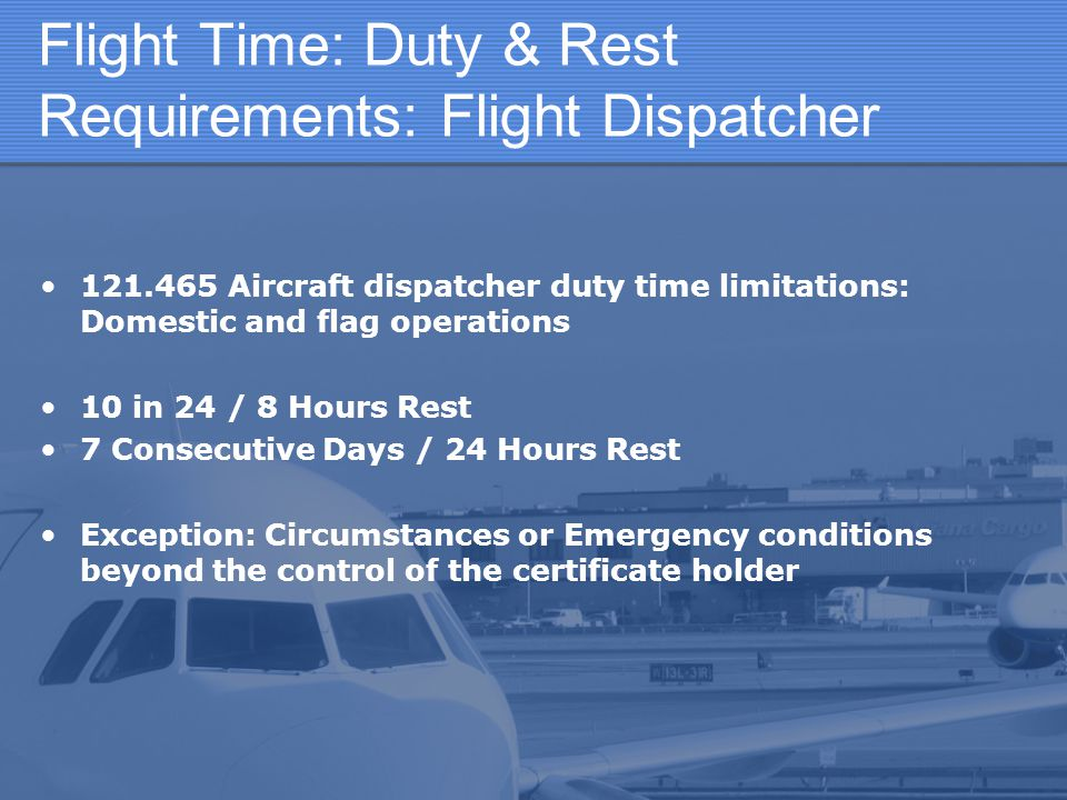 Flight Time: Duty & Rest Requirements: Flight Dispatcher