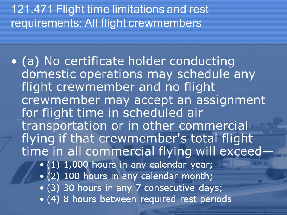 Flight time limitations and rest requirements: All flight crewmembers