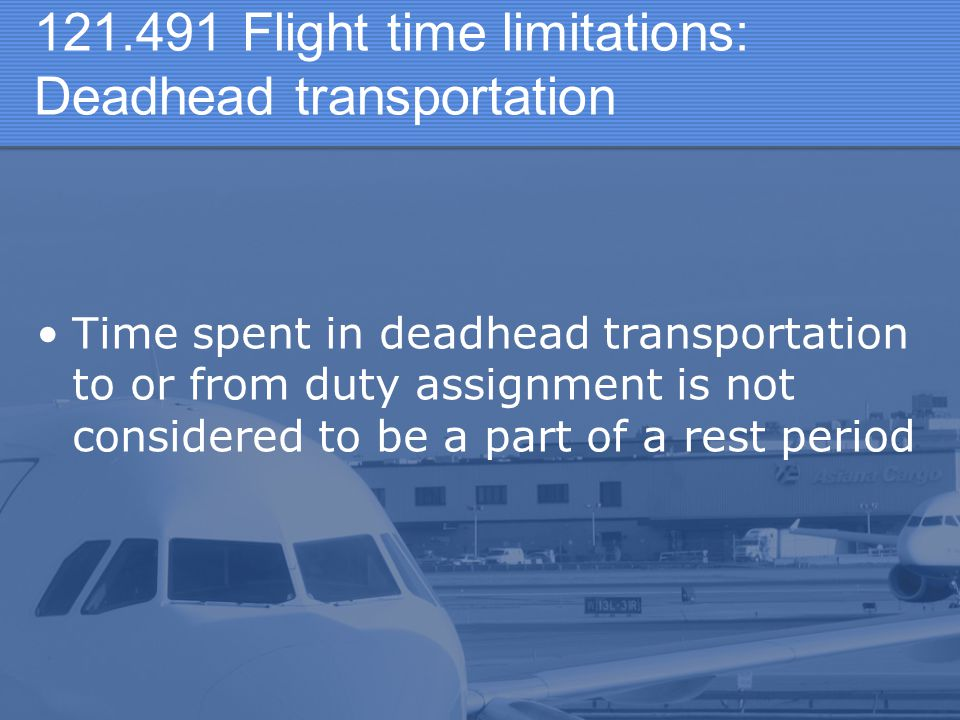 Flight time limitations: Deadhead transportation