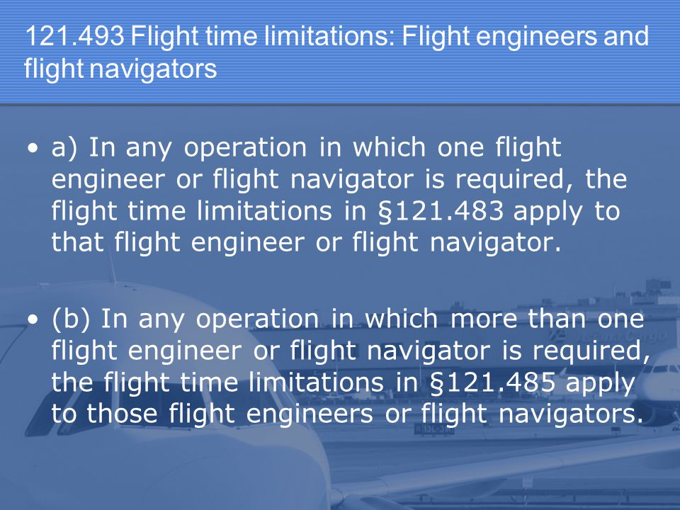 Flight time limitations: Flight engineers and flight navigators