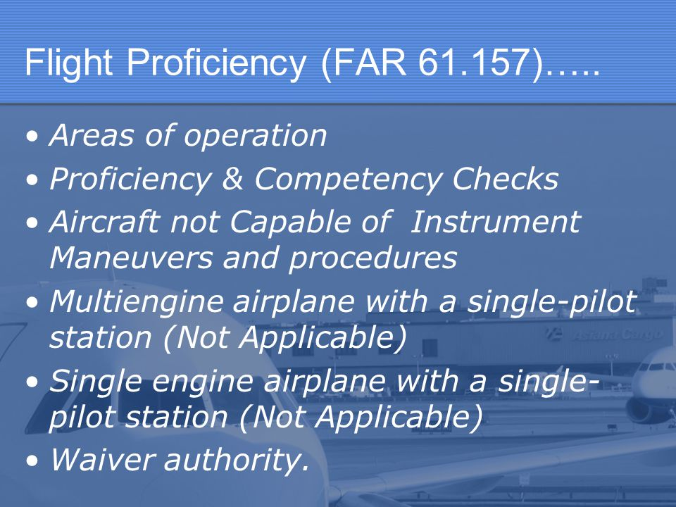 Flight Proficiency (FAR )…..