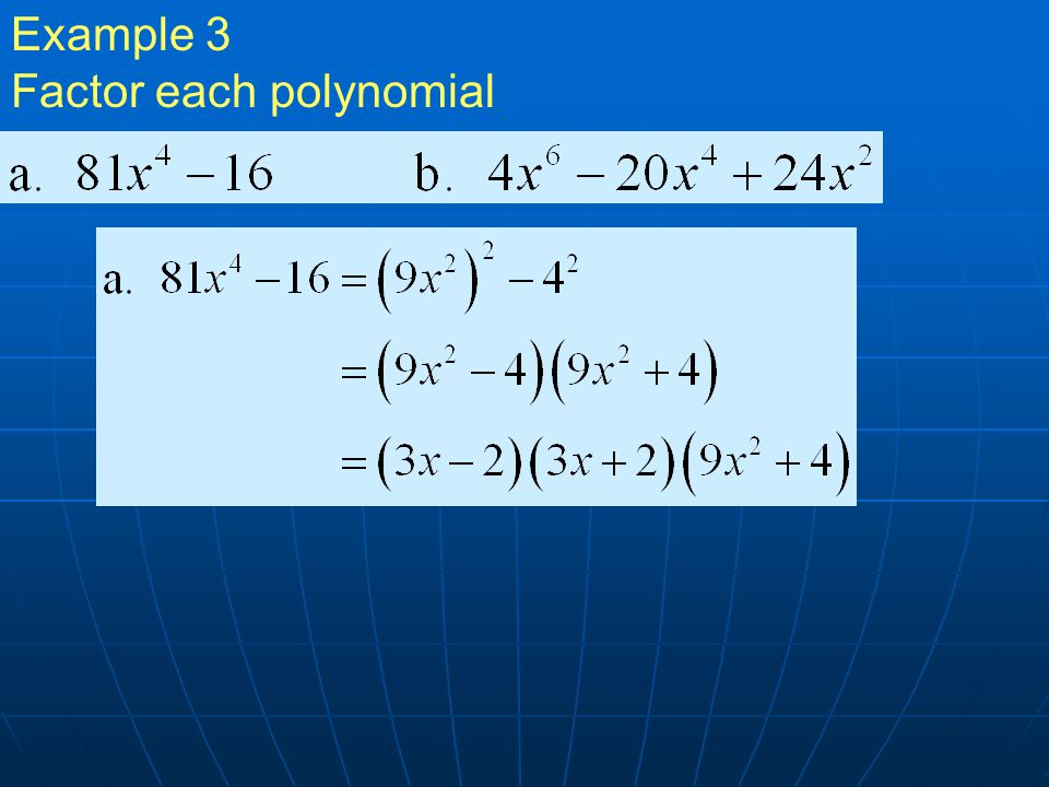 Example 3 Factor each polynomial