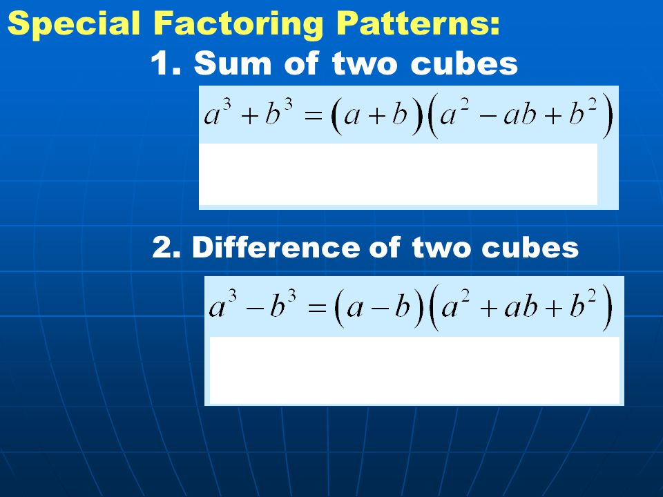 Special Factoring Patterns: Sum of two cubes
