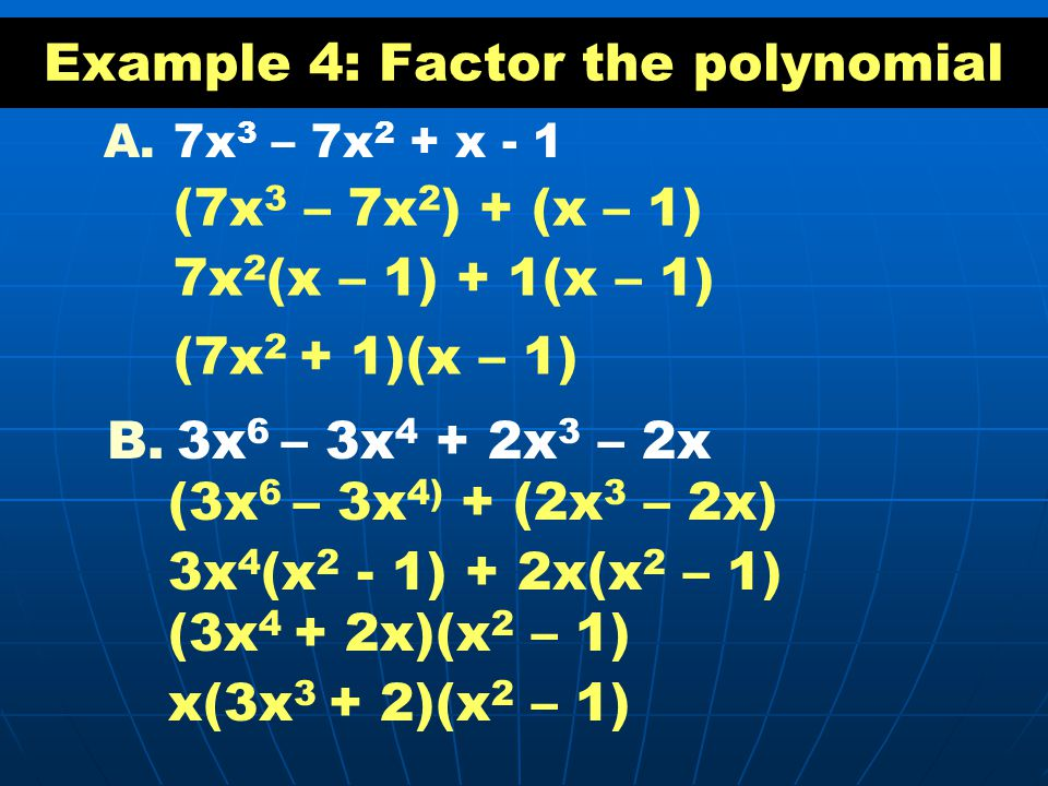 Example 4: Factor the polynomial