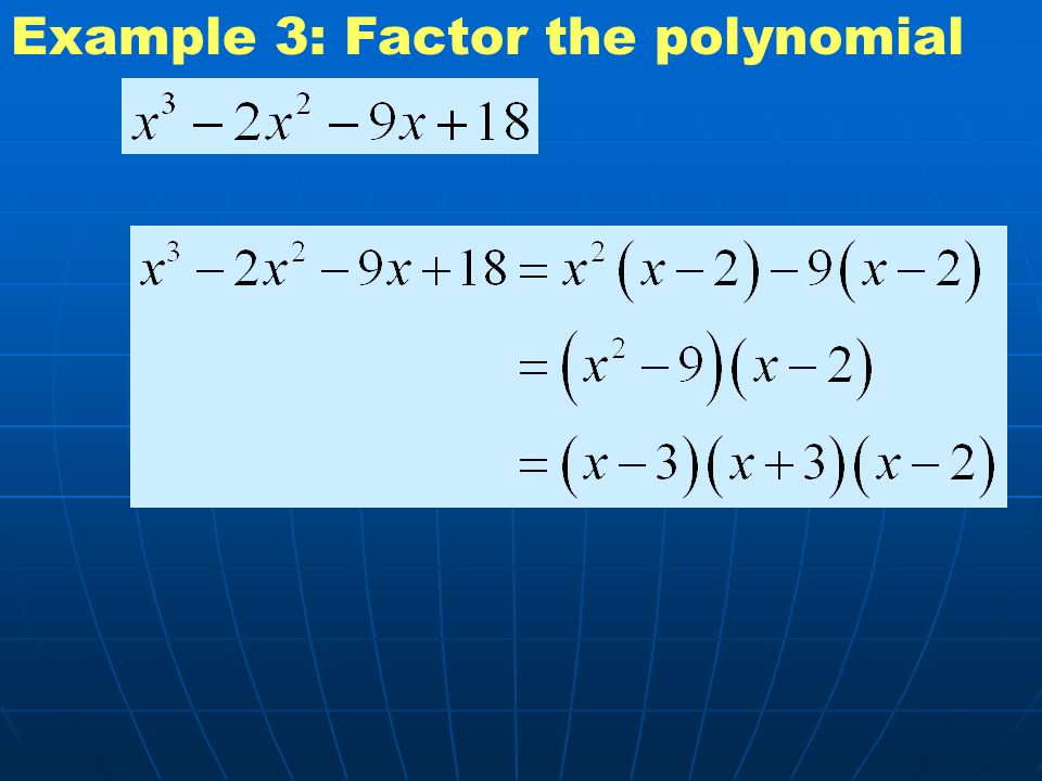 Example 3: Factor the polynomial