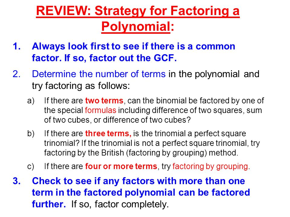 REVIEW: Strategy for Factoring a Polynomial: