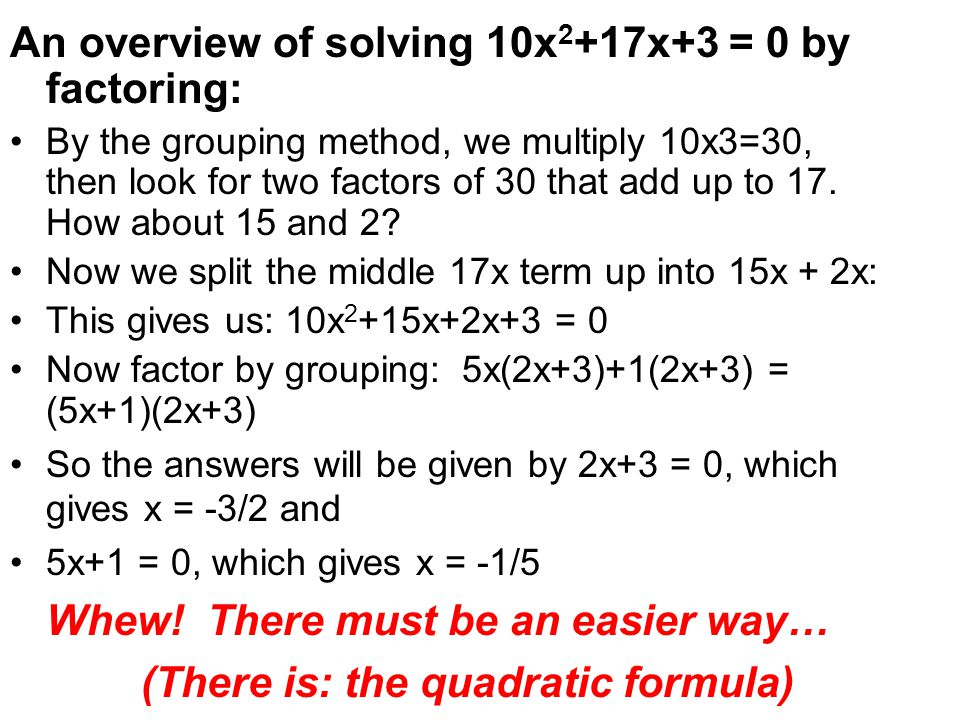 An overview of solving 10x2+17x+3 = 0 by factoring: