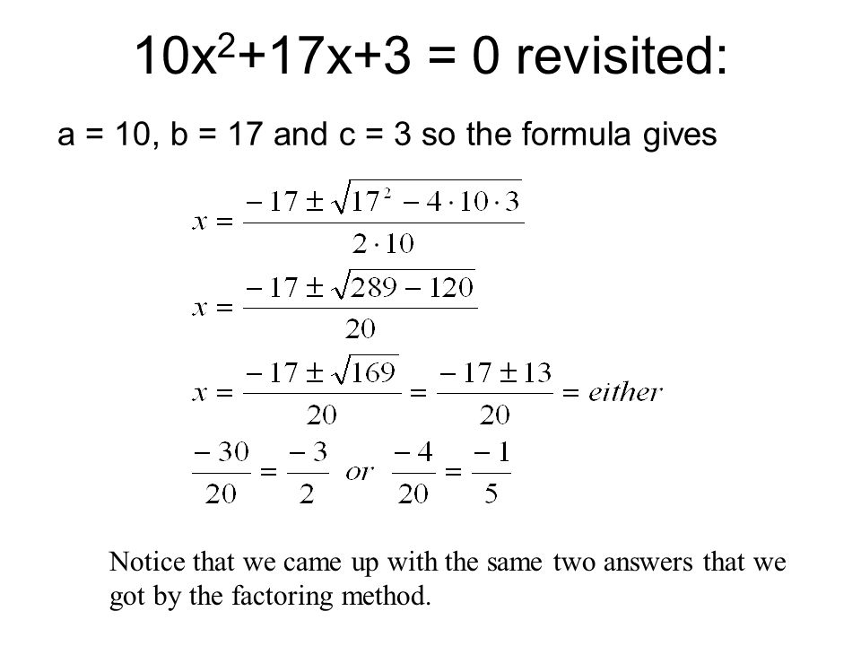 a = 10, b = 17 and c = 3 so the formula gives