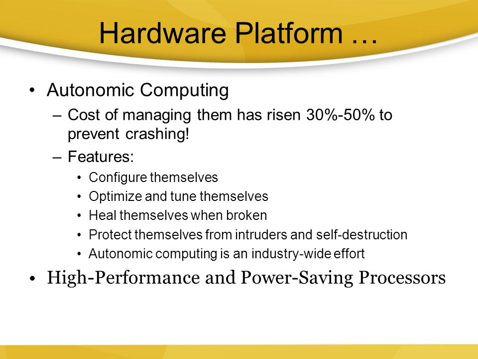 Hardware Platform … Autonomic Computing