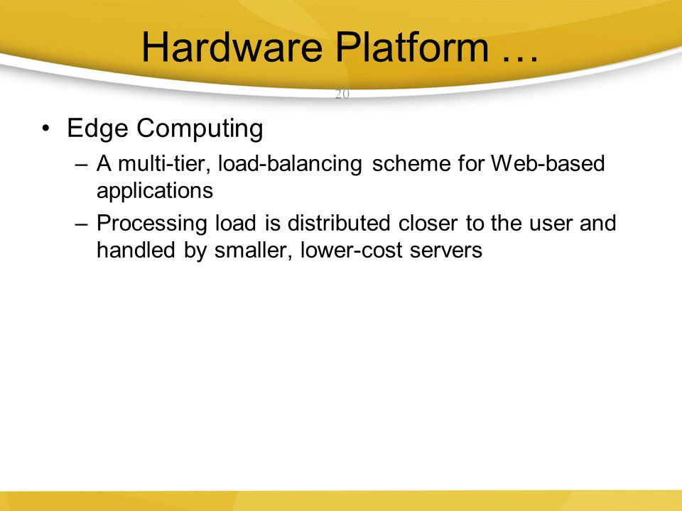 Hardware Platform … Edge Computing
