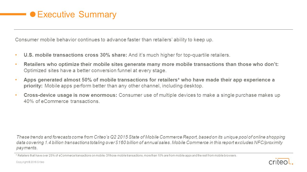 Executive Summary Consumer mobile behavior continues to advance faster than retailers' ability to keep up.