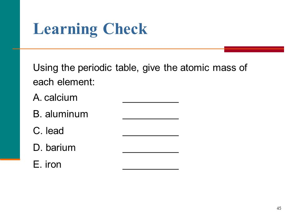 Chapter 5 atoms and periodic table ppt download learning check using the periodic table give the atomic mass of urtaz