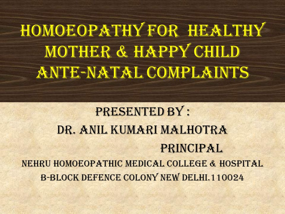 Homoeopathy for Healthy mother & Happy child Ante-natal complaints
