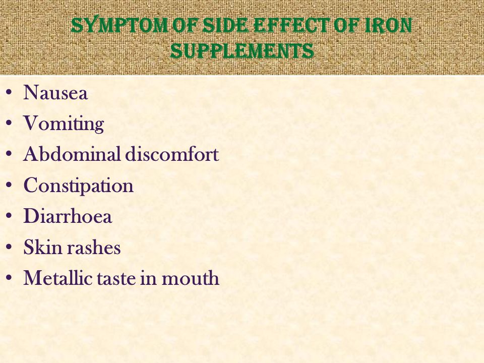 Symptom of side effect of iron supplements