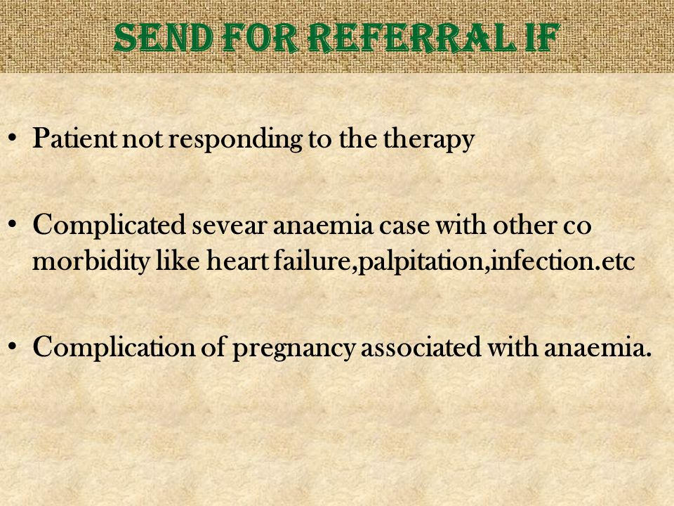 Send for referral if Patient not responding to the therapy