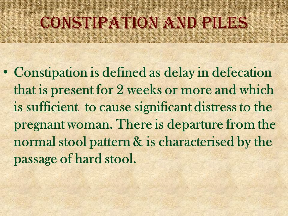 CONSTIPATION AND PILES