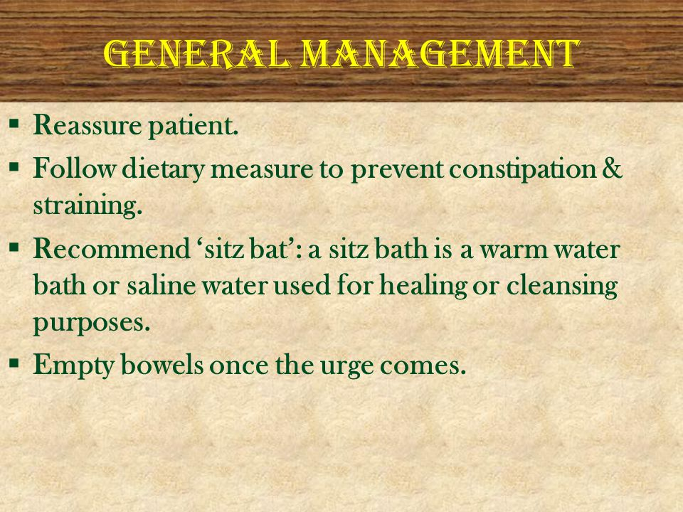 GENERAL MANAGEMENT Reassure patient.