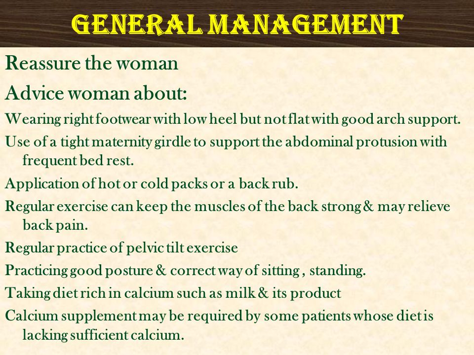 GENERAL MANAGEMENT Reassure the woman Advice woman about: