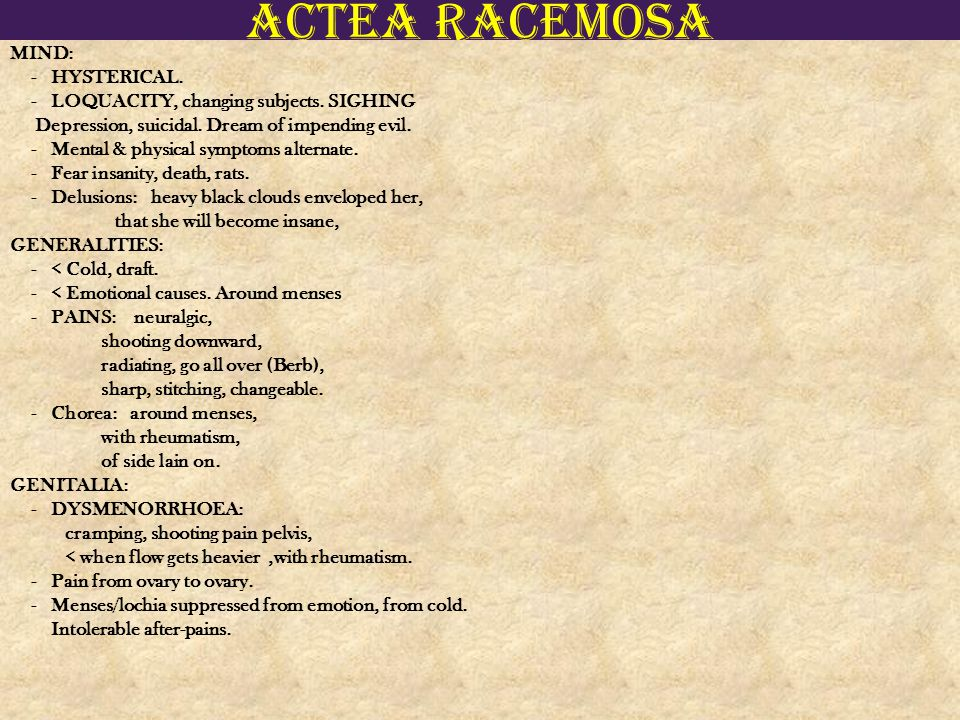 Actea racemosa MIND: - HYSTERICAL.