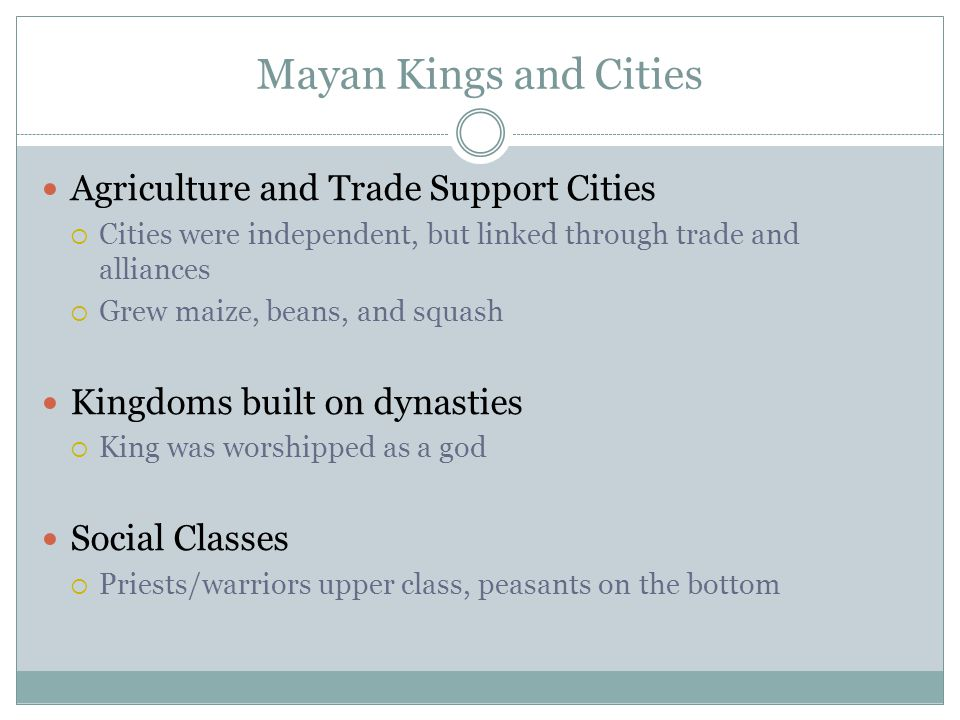 Mayan Kings and Cities Agriculture and Trade Support Cities