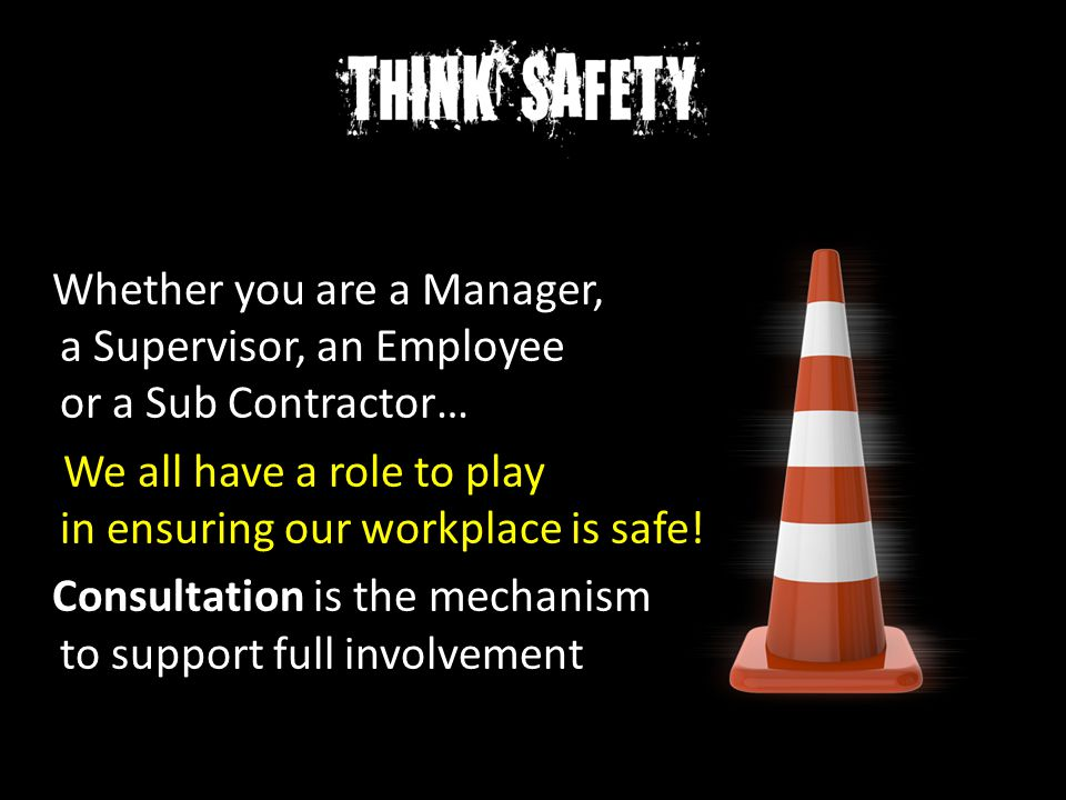 Whether you are a Manager, a Supervisor, an Employee or a Sub Contractor… We all have a role to play in ensuring our workplace is safe.