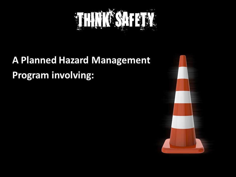 A Planned Hazard Management