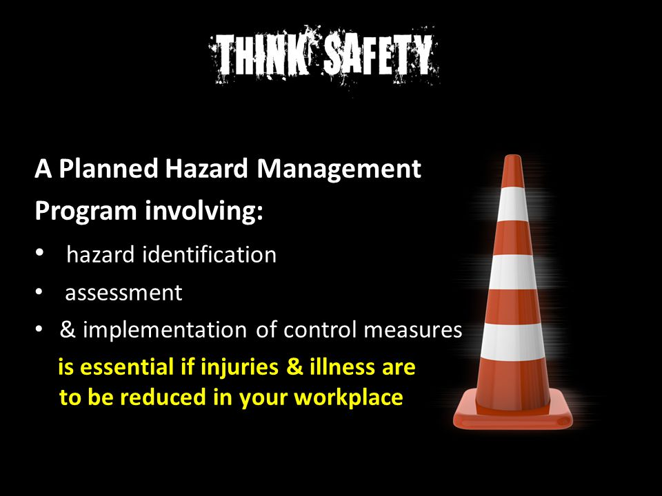 A Planned Hazard Management Program involving: hazard identification