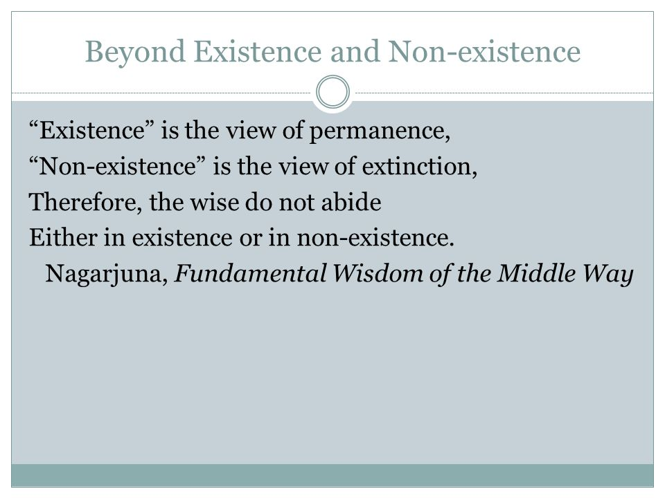Beyond Existence and Non-existence